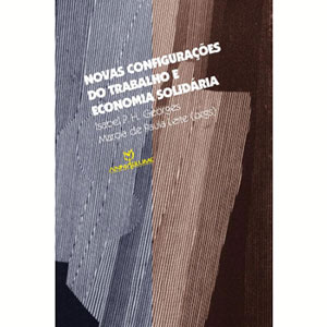 Novas Configurações do Trabalho e Economia Solidária