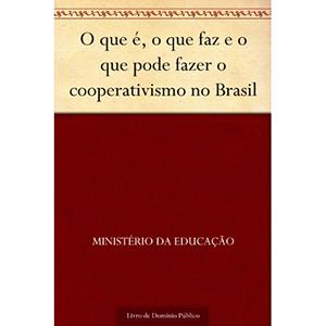 O que é o que faz e o que pode fazer o cooperativismo no Brasil